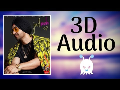 Jind Mahi - Diljit Dosanjh | 3D Audio | Surround Sound | Use Headphones 👾