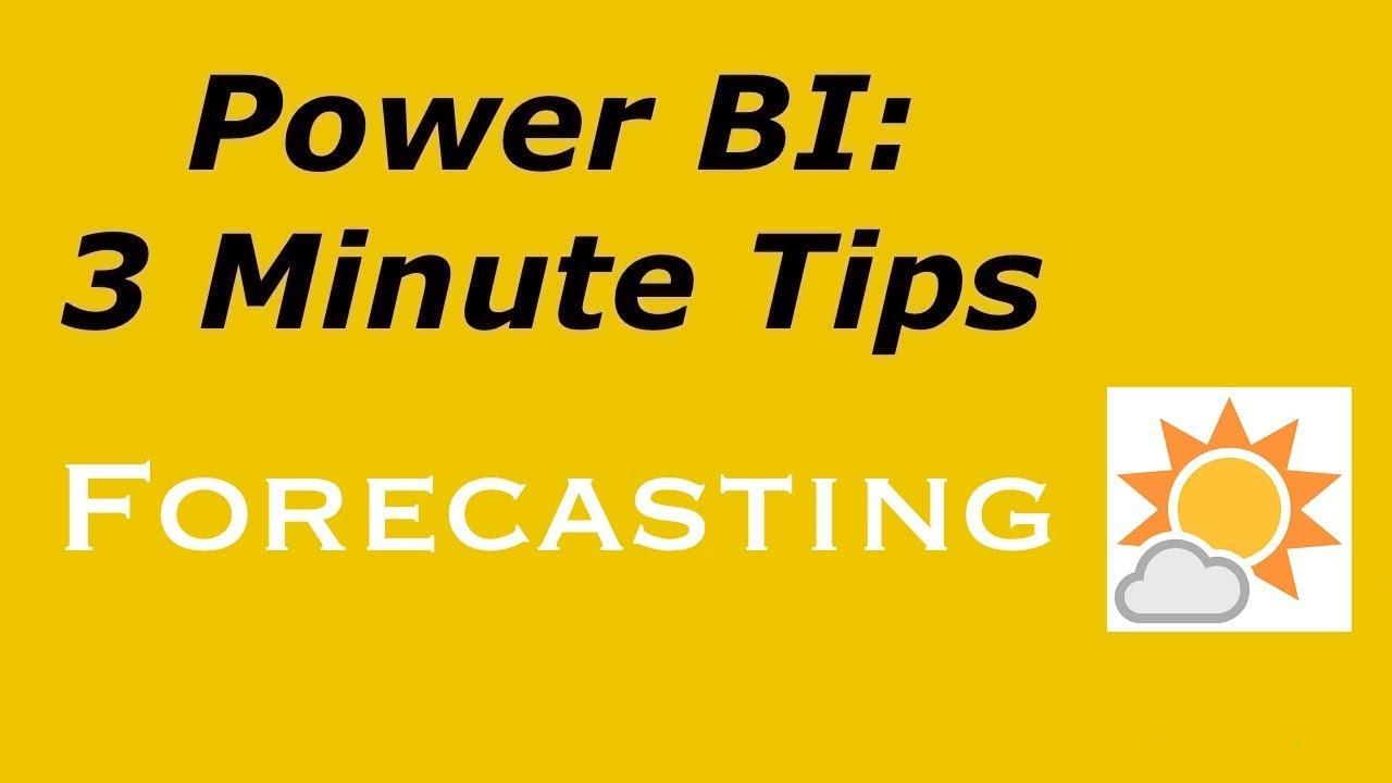 Power BI: 3 Minute Tips - Forecasting