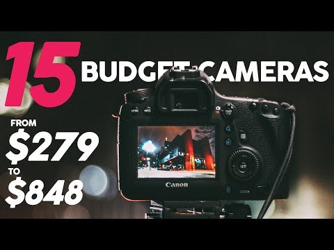15 BUDGET CAMERAS for Video under $1000 ($279-$848)