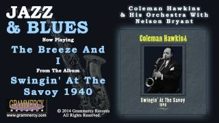 Coleman Hawkins & His Orchestra With Nelson Bryant - The Breeze And I