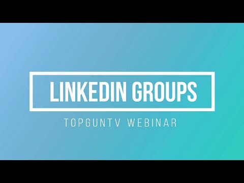 How to Use LinkedIn Groups to Grow Revenue | TopGunTV