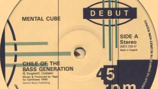 Mental Cube ‎– Chile Of The Bass Generation