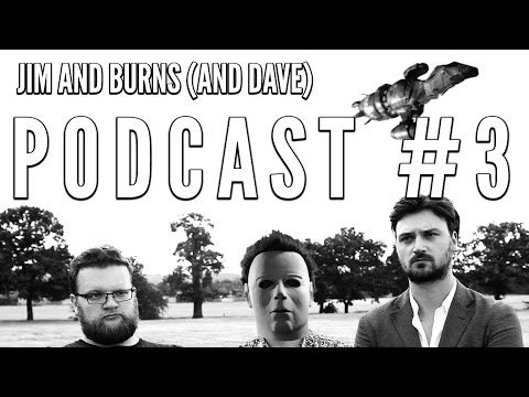 "Podcast #3 ""Dave's dad's a shoplifter"" - Jim and Burns (and Dave)"