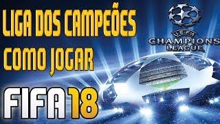 COMO CRIAR A CHAMPIONS LEAGUE NO FIFA 18 - Tutorial para jogar a liga dos campeões 17/18l!!