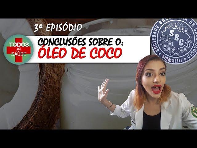 ÓLEO DE COCO: CONCLUSÕES- 3º Episódio