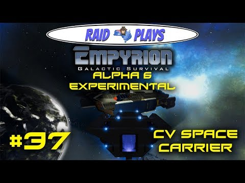 "Empyrion Alpha 6 - #37 - ""CV Space Carrier"" - Empyrion Galactic Survival Gameplay Let's Play"