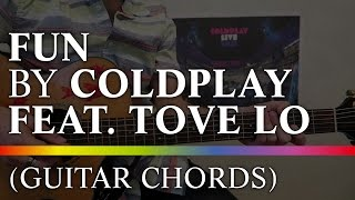 How to play Fun by Coldplay feat. Tove Lo (guitar, chords, acoustic)