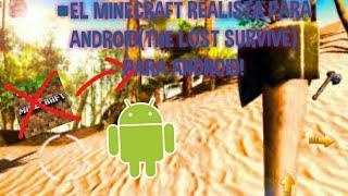 El Minecraft con gráficos realista !! para android (survive the lost)