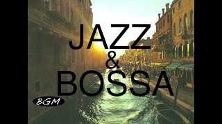Jazz & Bossa Nova!! Background Music for Relaxing!!お部屋に音楽を!!