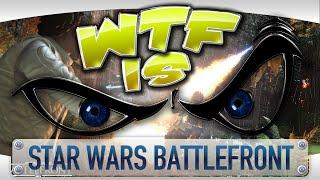 > WTF Is... - Star Wars: Battlefront ?