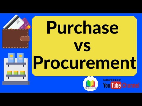 Purchasing Vs Procurement Difference Explained