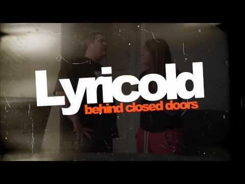 Lyricold - Behind Closed Doors