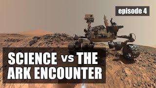 Science vs The Ark Encounter: Episode 4 - Mars!