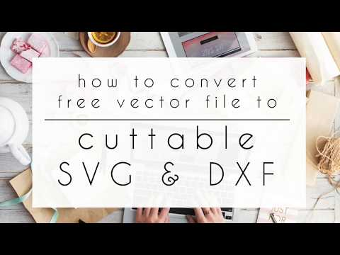 How To Convert Free Vector File To SVG & DXF Cut File