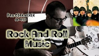 Rock And Roll Music (Beatlekulele #49) - THE BEATLES COVER