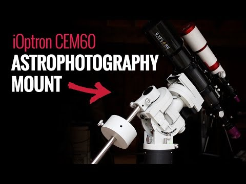 My New Astrophotography Mount - iOptron CEM60 First Look