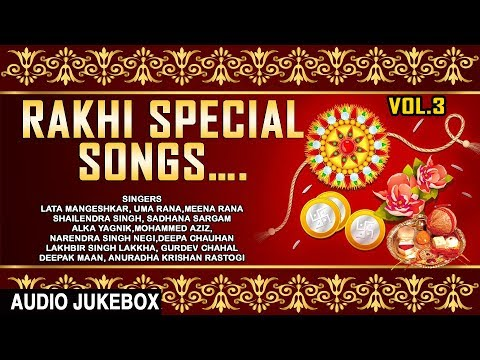 Rakhi Special Songs Vol.3 I Rakshabandhan 2017 I LATA MANGESHKAR I ALKA YAGNIK I LAKHBIR LAKKHA