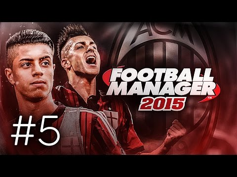 FOOTBALL MANAGER 2015 LET'S PLAY | A.C. Milan #5 | CRAZY GAME! (3D GAMEPLAY)