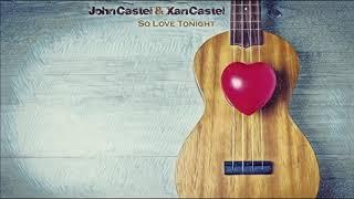 John Castel & Xan Castel -So Love Tonight (original mix) mp3