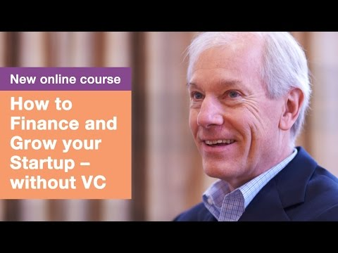 New Online Course: How to Finance and Grow your Startup – without VC