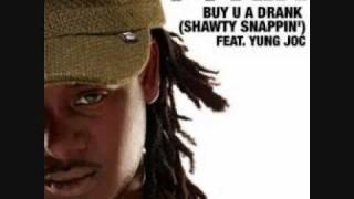 Buy U A Drank (Shawty Snappin