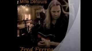Regarde Moi Dans Les Yeux        Fred Perreault Album Mille Détours