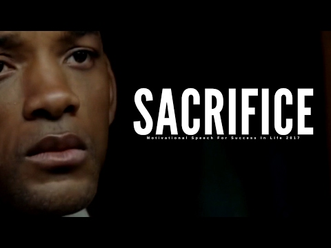 SACRIFICE - Motivational Speech For Success In Life 2017