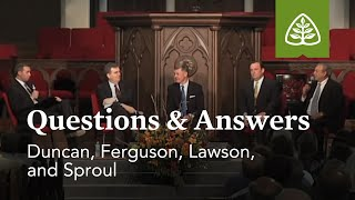 Duncan, Ferguson, Lawson, and Sproul: Questions & Answers #1