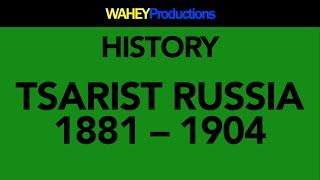 History: Tsarist Russia: 1881 - 1904