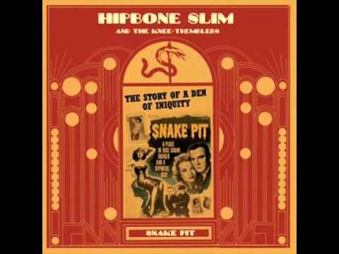 Hipbone Slim & The Knee Tremblers - Snake Pit