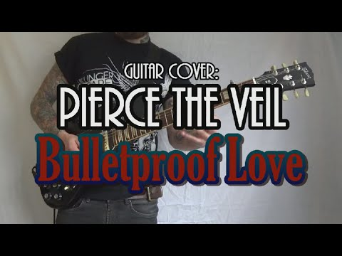 BULLETPROOF LOVE - Pierce The Veil guitar cover