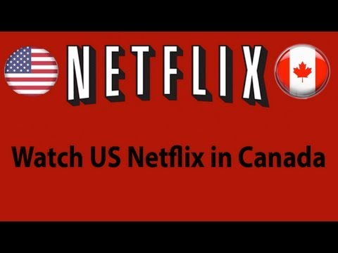 How To Get US Netflix In Canada - FREE