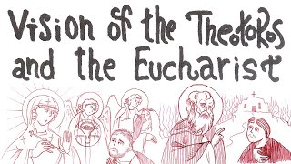 Vision of the Most Holy Theotokos and the Eucharist (Pearls of Faith)