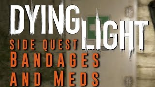 Dying Light - Bandages and Meds - Side Quest Gameplay Walkthrough