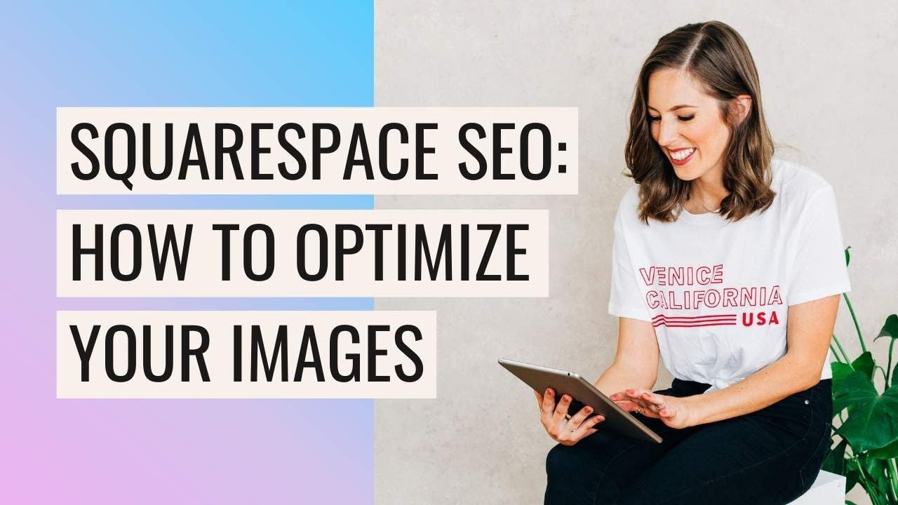 How to Optimize Images for SEO in Squarespace