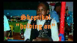 Skeptikal- new release -Holding on .True melody riddim produced by Street Block records