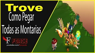 Trove - COMO PEGAR TODAS AS MONTARIAS(Last Patch of 2015 Extravaganza) - #185 PT-BR