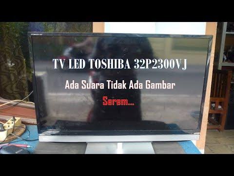 Memperbaiki TV LED TOSHIBA 32P2300VJ Rusak Ada Suara Tidak Ada Gambar