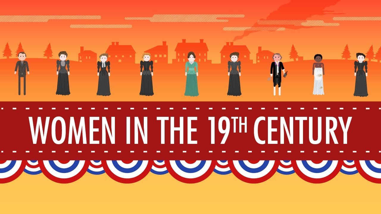 Women In The 19th Century Crash Course Us History 16 The Good Men Project