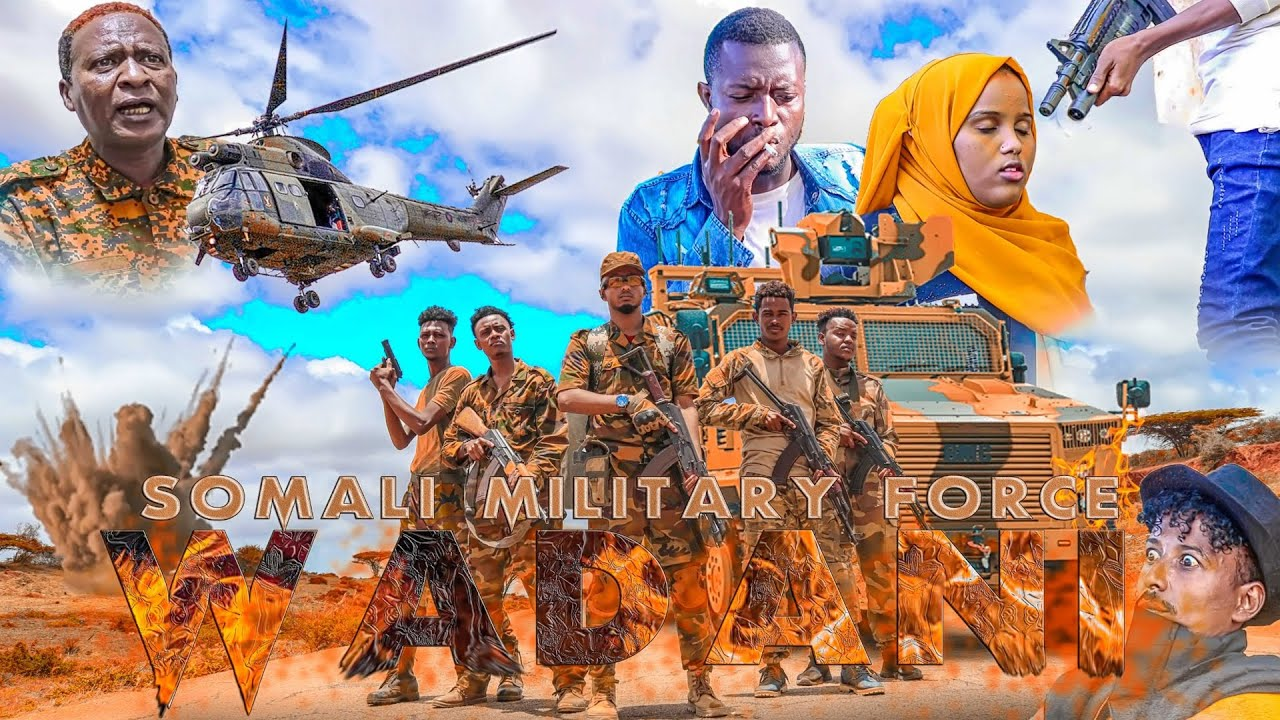Download SOMALI MILLITARY FORCE WADANI 2021 BEST SOMALI ACTION MOVIE