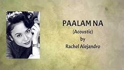 Rachel Alejandro - Paalam Na (Acoustic) Lyrics Video
