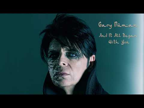 Gary Numan - And It All Began With You (Official Audio)