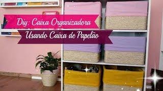COMO FAZER CAIXAS ORGANIZADORAS COM CAIXAS DE PAPELÃO   Carla Oliveira