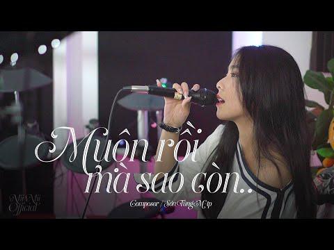 MUỘN RỒI MÀ SAO CÒN - SƠN TÙNG M-TP | NHI NHI COVER