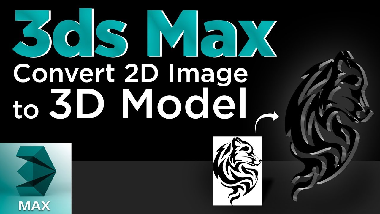 2D Image to 3D model Tutorial   3Ds Max Tutorial