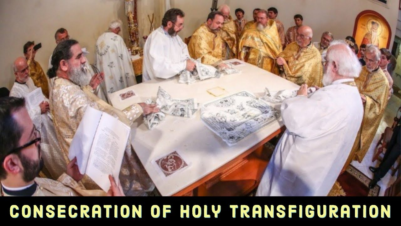 The Consecration of Holy Transfiguration Greek Orthodox Church
