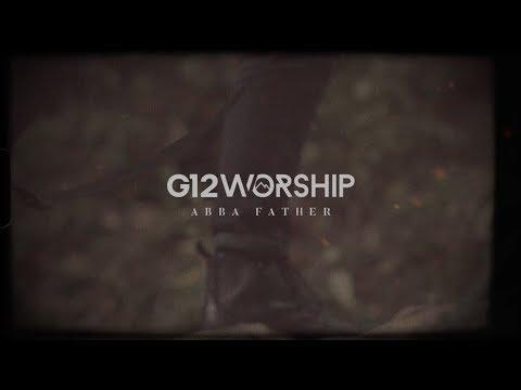 G12 Worship - Abba Father (LYRIC VIDEO)