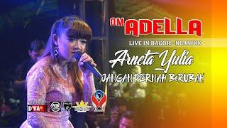 Download Lagu ARNETA JULIA - JANGAN PERNAH BERUBAH [OM. ADELLA LIVE BAGOR - NGANJUK mp3