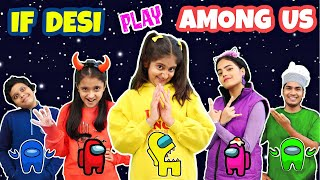 Desi AMONG US Game in REAL Life | MyMissAnand