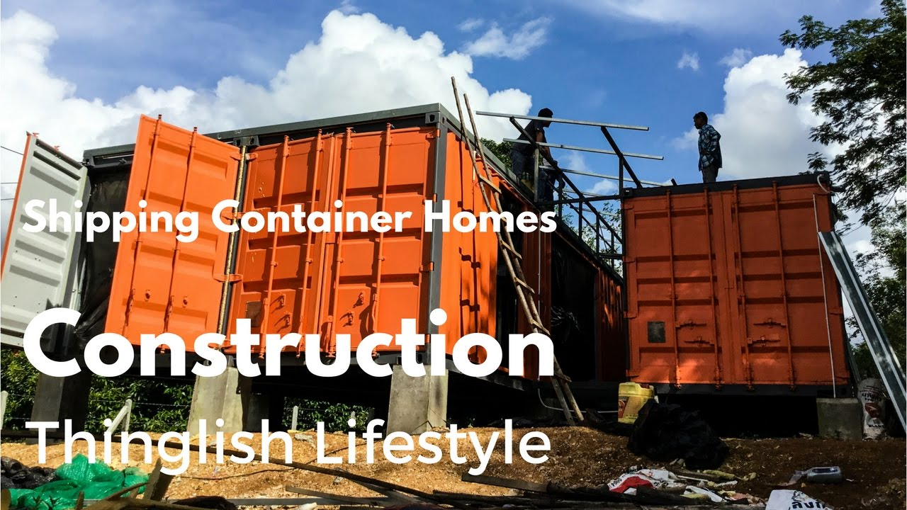 shipping container homes - construction - thailand - youtube
